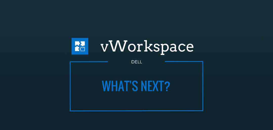 What's after Dell vWorkspace?