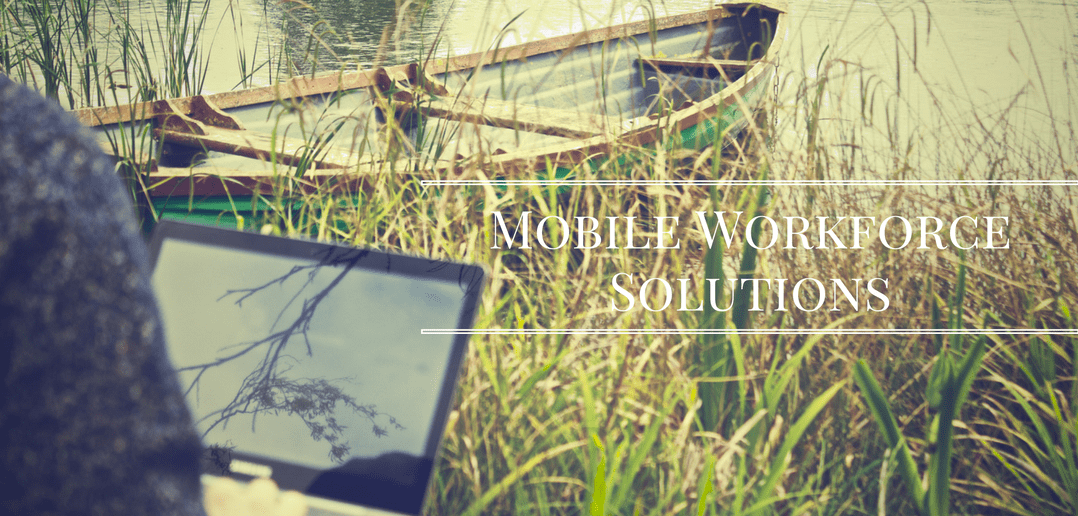 Get productivity gains with a mobile workforce solution