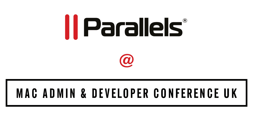 Parallels will be at Mac Admin & Developer Conference in London