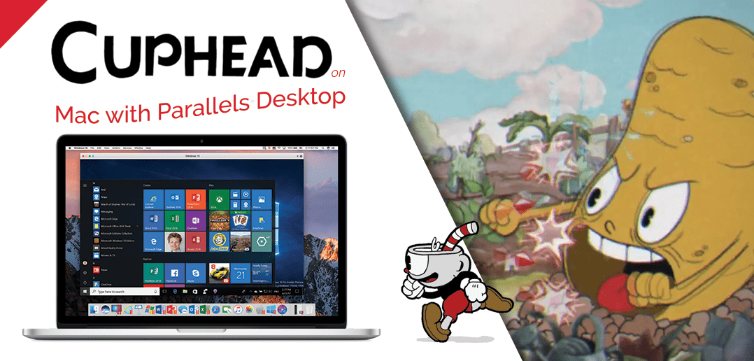 Cuphead on Mac with Parallels Desktop - Parallels Blog