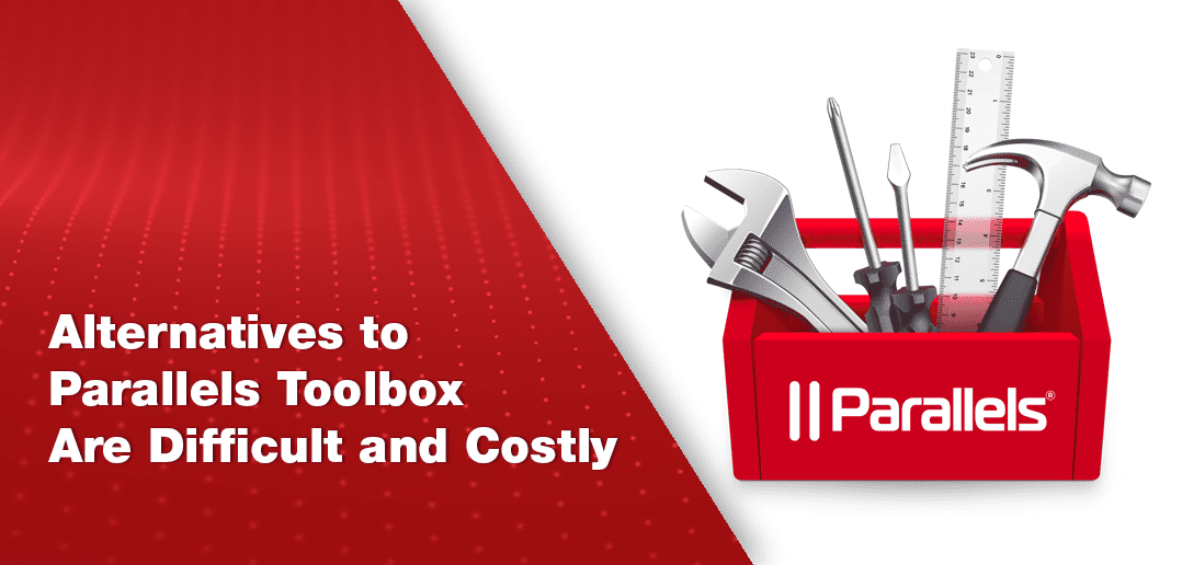 Alternatives to Parallels Toolbox Are Difficult and Costly
