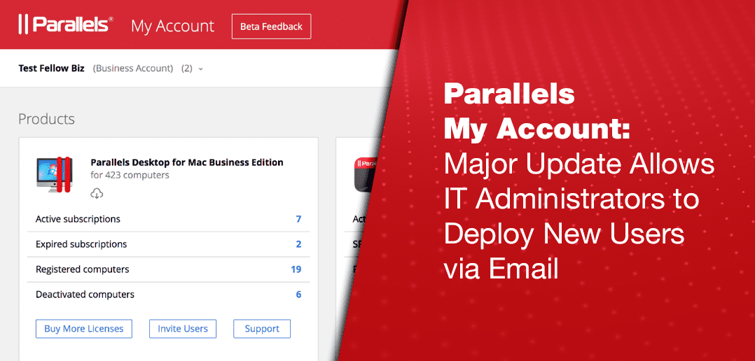 New release of Parallels My Account for Parallels Desktop® for Mac Business Edition : Major Update Allows IT Administrators to Deploy New Users via Email