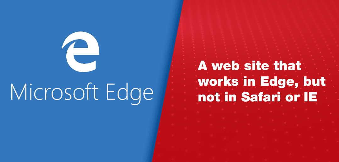 A Website That Works in Microsoft Edge, but Not in Safari or Internet Explorer