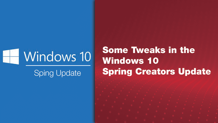 Some Tweaks in the Windows 10 April 2018 Update
