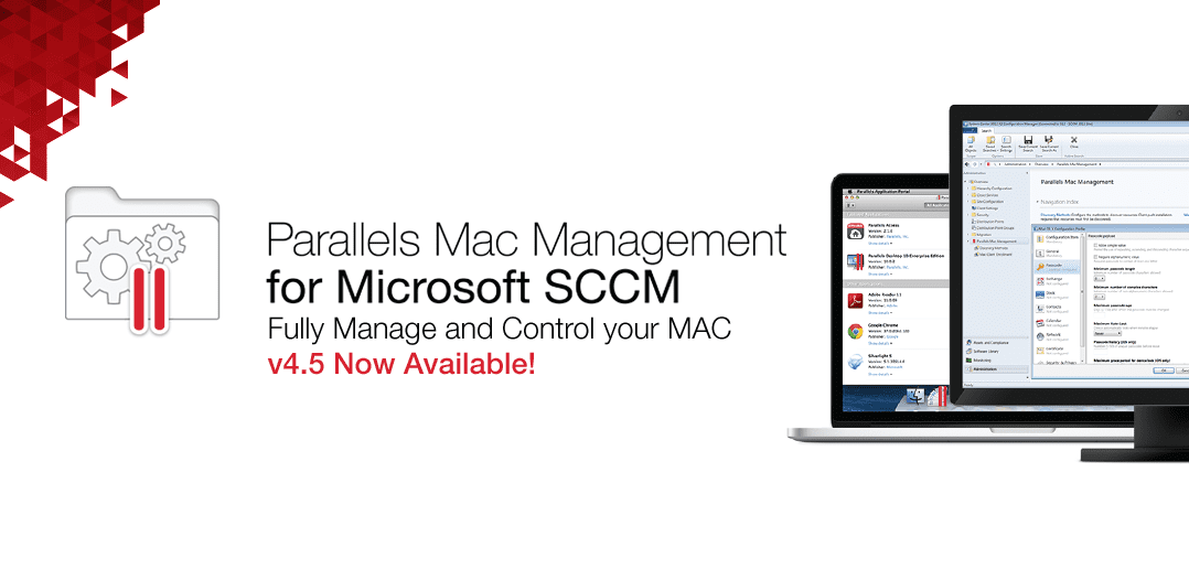 Parallels Mac Management v4.5 Now Available for Microsoft System Center Configuration Manager