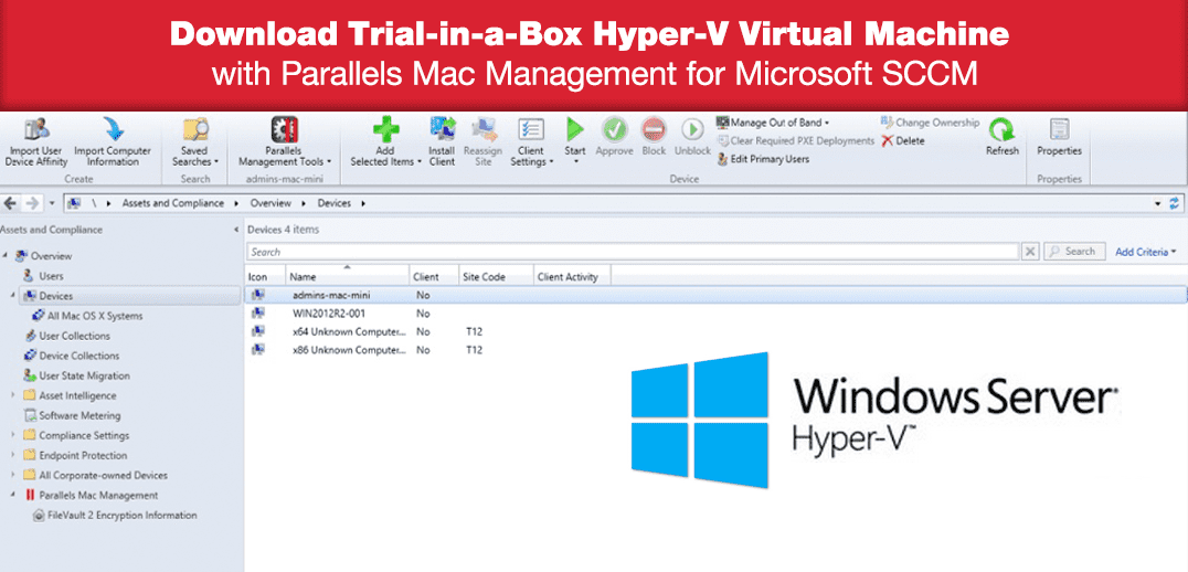 Download Trial-in-a-Box Hyper-V Virtual Machine with Parallels Mac Management for Microsoft SCCM