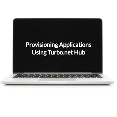 Provisioning Applications Using Turbo.net Hub