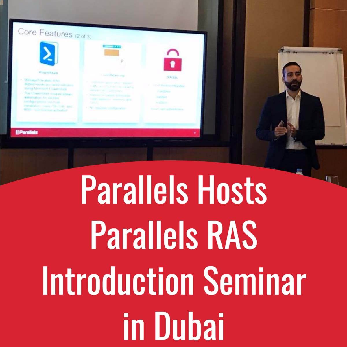 Parallels Hosts Parallels RAS Introduction Seminar in Dubai