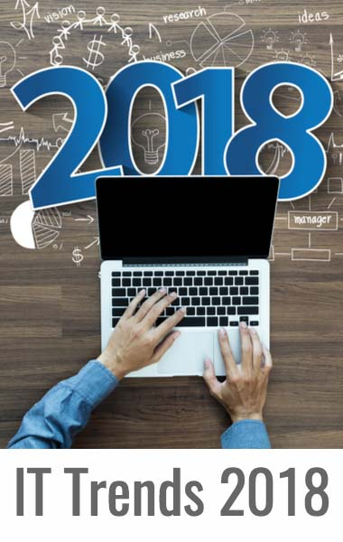 Enterprise IT Trends in 2018: What You Should Expect to See
