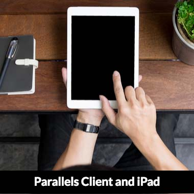 Parallels Client and iPad as a Desktop Replacement