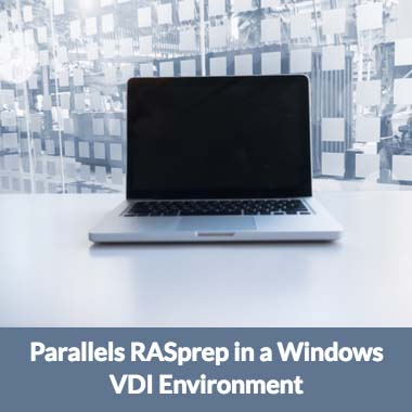 How to Use and Benefit from Parallels RASprep in a Windows VDI Environment