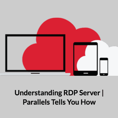 Understanding RDP Server | Parallels Tells You How