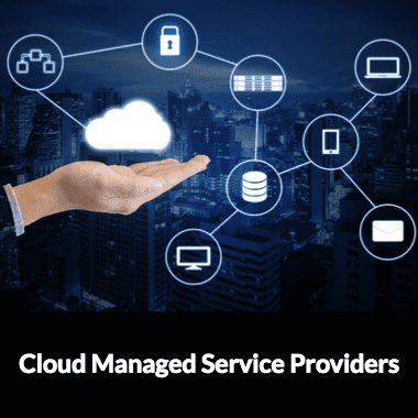 Cloud managed service providers (MSPs) expand their businesses to include hosted technologies such as Desktop as a Service (DaaS) and Software as a Service (SaaS)