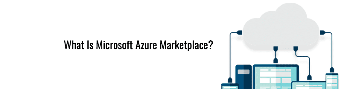 What Is Microsoft Azure Marketplace? Learn from Parallels RAS
