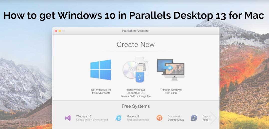 如何在 Parallels Desktop 13 for Mac 中获取 Windows 10
