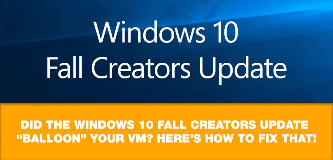 "Windows 10 Fall Creators Update将虚拟机""撑破""怎么办?"