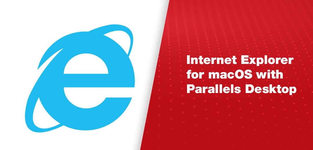 借助 Parallels Desktop 在macOS上使用 Internet Explorer