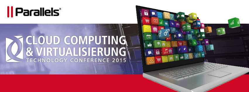 Parallels auf der CLOUD COMPUTING & VIRTUALISIERUNG Technology Conference 2015