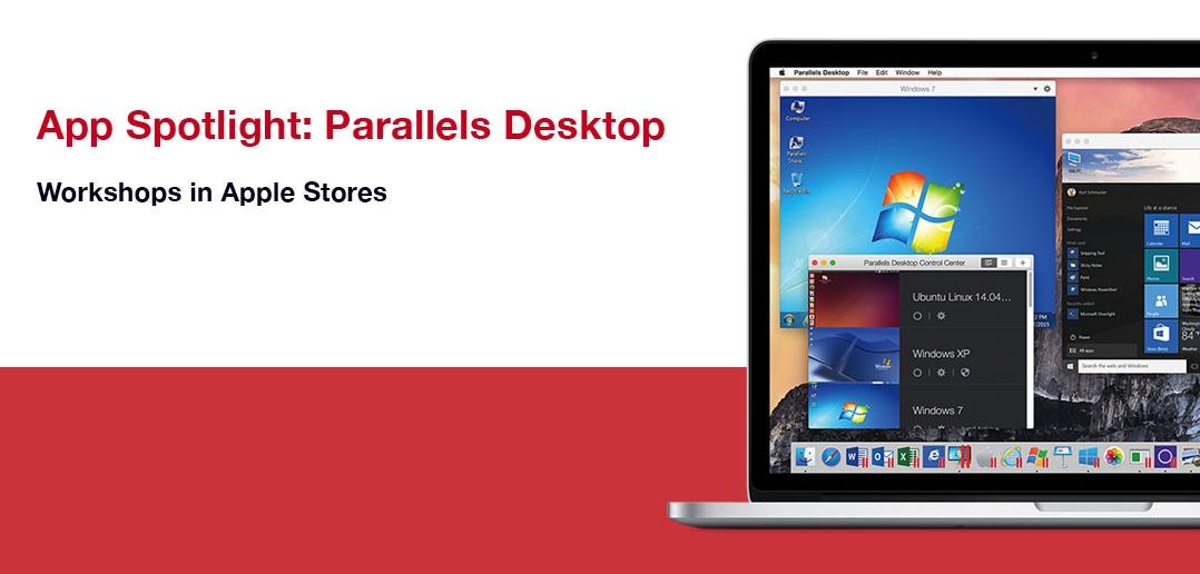 Apple Workshops: App Spotlight Parallels Desktop