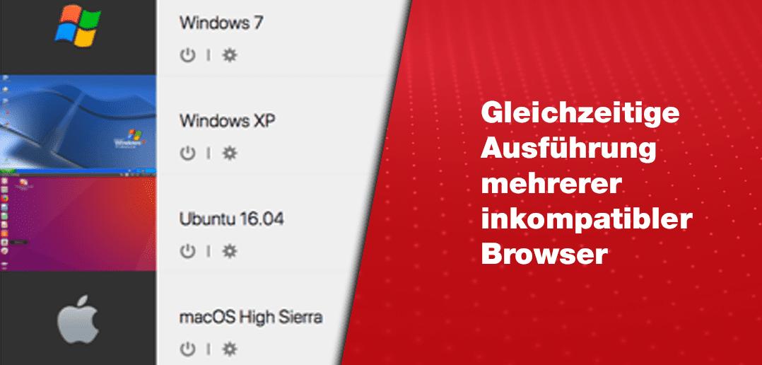 Gleichzeitige Ausführung mehrerer inkompatibler Browser