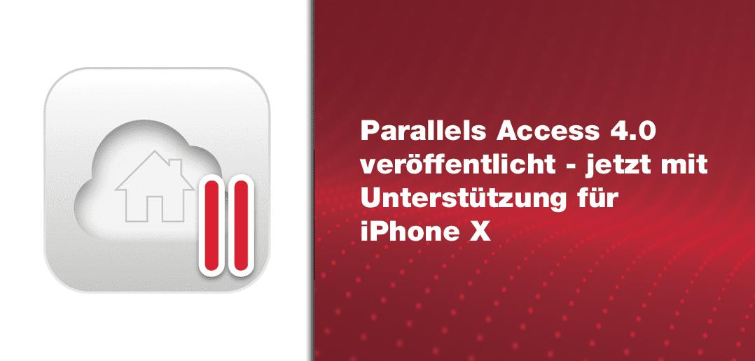 Parallels Access 4.0 gerade veröffentlicht – jetzt mit Unterstützung für iPhone X