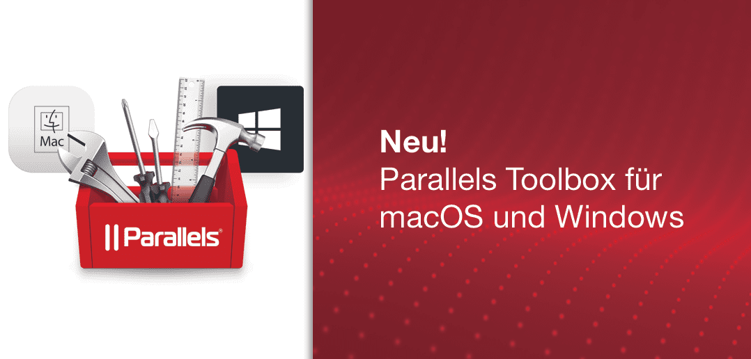 Neu! Parallels Toolbox Packs für macOS und Windows